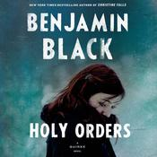 Holy Orders by  Benjamin Black audiobook