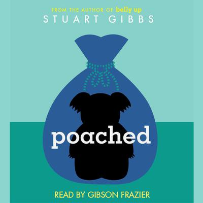 Poached by Stuart Gibbs audiobook