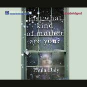 Just What Kind of Mother Are You? by  Paula Daly audiobook