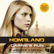 Homeland: Carrie's Run by  Andrew Kaplan audiobook