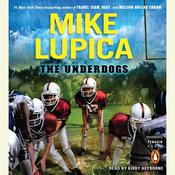 The Underdogs by  Mike Lupica audiobook
