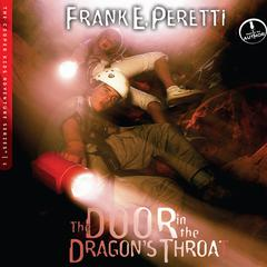 The Door in the Dragon's Throat by Frank E. Peretti audiobook