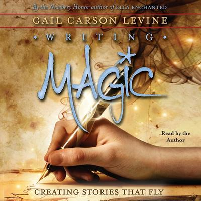 Writing Magic by Gail Carson Levine audiobook
