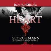 The Executioner's Heart by  George Mann audiobook