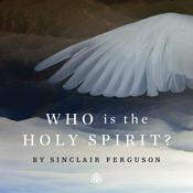 Who is The Holy Spirit? by  Sinclair B. Ferguson audiobook