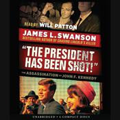 The President Has Been Shot! by  James L. Swanson audiobook