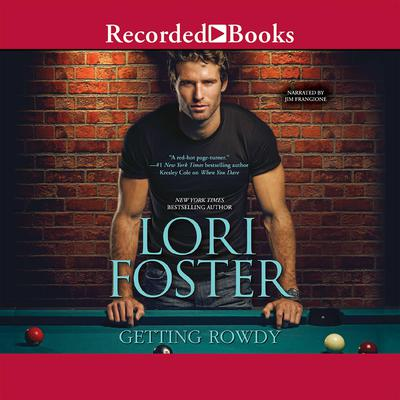 Getting Rowdy by Lori Foster audiobook