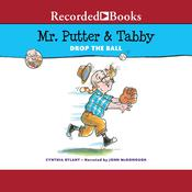 Mr. Putter & Tabby Drop the Ball by  Cynthia Rylant audiobook
