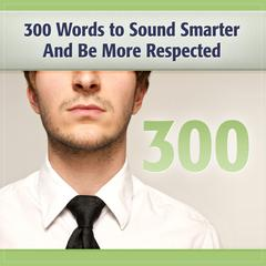 300 Words to Sound Smarter and Be More Respected by Deaver Brown audiobook