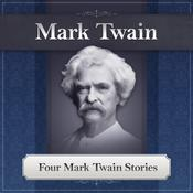 Four Mark Twain Stories by  Mark Twain audiobook