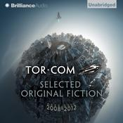 Tor.com: Selected Original Fiction, 2008–2012 by  Ken MacLeod audiobook