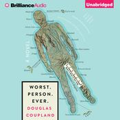 Worst. Person. Ever. by  Douglas Coupland audiobook