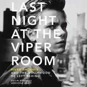 Last Night at the Viper Room by  Gavin Edwards audiobook