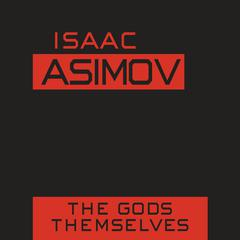 The Gods Themselves by Isaac Asimov audiobook