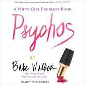 Psychos: A White Girl Problems Book by  Babe Walker audiobook