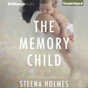 The Memory Child by  Steena Holmes audiobook