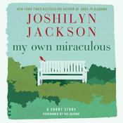 My Own Miraculous by  Joshilyn Jackson audiobook