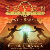 Seven Wonders Book 2: Lost in Babylon by  Peter Lerangis audiobook