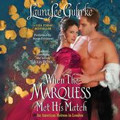When the Marquess Met His Match by  Laura Lee Guhrke audiobook