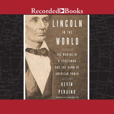 Lincoln in the World by Kevin Peraino audiobook