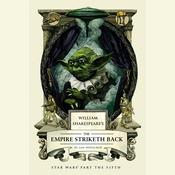 William Shakespeare's The Empire Striketh Back by  Ian Doescher audiobook