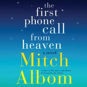 The First Phone Call From Heaven by  Mitch Albom audiobook