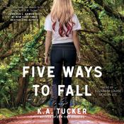 Five Ways to Fall by  K. A. Tucker audiobook