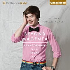 Beyond Magenta by Susan Kuklin audiobook
