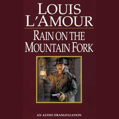Rain on the Mountain Fork by Louis L'Amour audiobook