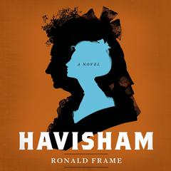 Havisham by Ronald Frame audiobook