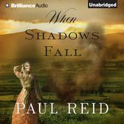 When Shadows Fall by  Paul Reid audiobook