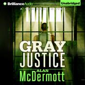 Gray Justice by  Alan McDermott audiobook