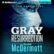 Gray Resurrection by  Alan McDermott audiobook