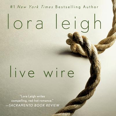 Live Wire by Lora Leigh audiobook