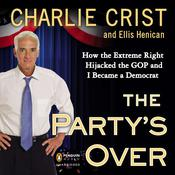 The Party's Over by  Ellis Henican audiobook
