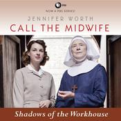 Call the Midwife:  Shadows of the Workhouse by  Jennifer Worth audiobook