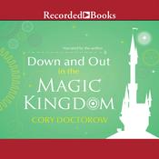 Down and Out in the Magic Kingdom by  Cory Doctorow audiobook