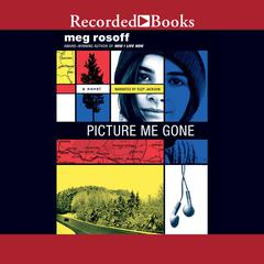 Picture Me Gone by Meg Rosoff audiobook