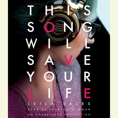 This Song Will Save Your Life by Leila Sales audiobook