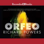Orfeo by  Richard Powers audiobook