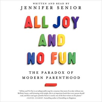 All Joy and No Fun by Jennifer Senior audiobook