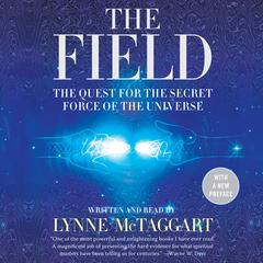 The Field Updated Ed by Lynne McTaggart audiobook