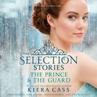 The Prince & The Guard by Kiera Cass