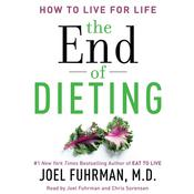 The End of Dieting by  Joel Fuhrman MD audiobook