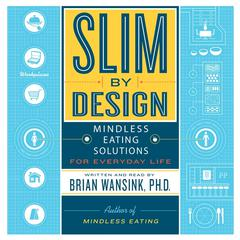 Slim by Design by Brian Wansink audiobook