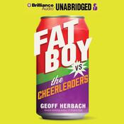 Fat Boy vs. the Cheerleaders by  Geoff Herbach audiobook