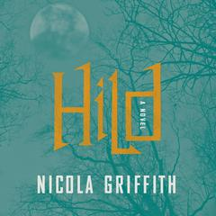 Hild by Nicola Griffith audiobook