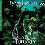 The Deadly Curse of Toco-Rey by  Frank Peretti audiobook