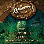 The Copernicus Legacy: The Forbidden Stone by  Tony Abbott audiobook