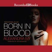 Born in Blood by  Alexandra Ivy audiobook